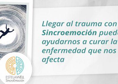 Llegar al trauma con Sincroemoción puede ayudarnos a curar la enfermedad que nos afecta