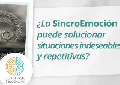 ¿La SincroEmoción puede solucionar situaciones indeseables y repetitivas?
